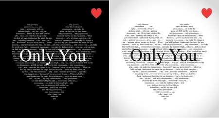 Typographic hearts with Only You song lyrics isolated on black and white photo