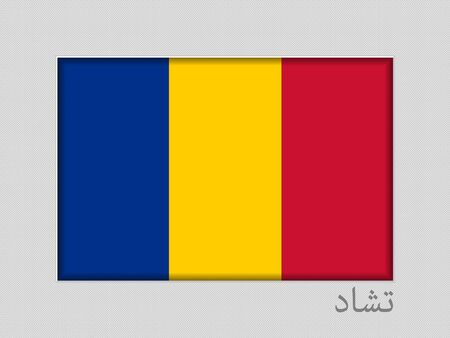 Flag of Chad with Name of Country in Arabic. National Ensign Aspect Ratio 2 to 3 on Gray Cardboard. Vector