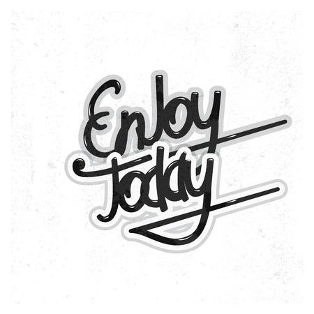 today: Enjoy today lettering. Vector illustration Illustration