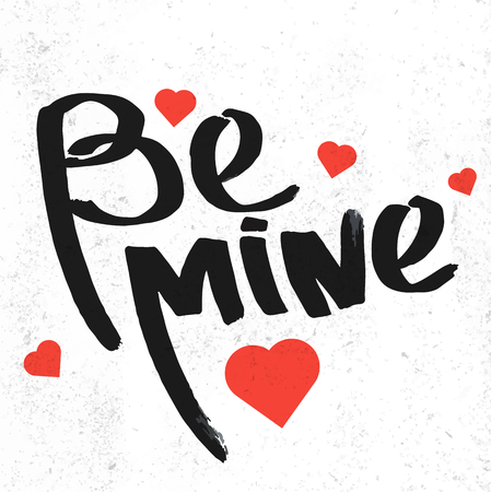 be mine: Be mine lettering