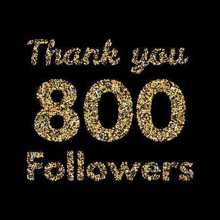 likes: Thank you 800 followers.Template for social media. Gold glitter lettering. Vector illustrtion. Illustration