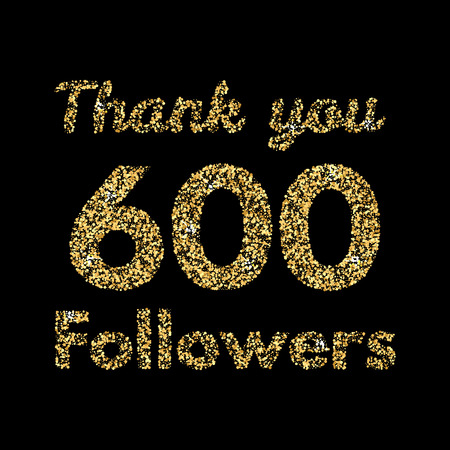Thank you 600 followers.Template for social media. Gold glitter lettering. Vector illustrtion. Иллюстрация