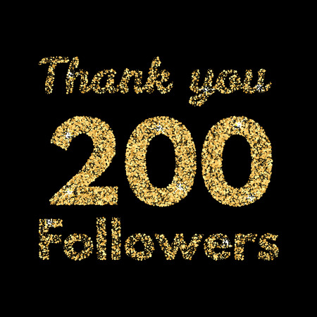 Thank you 200 followers.Template for social media. Gold glitter lettering. Vector illustrtion. Illustration