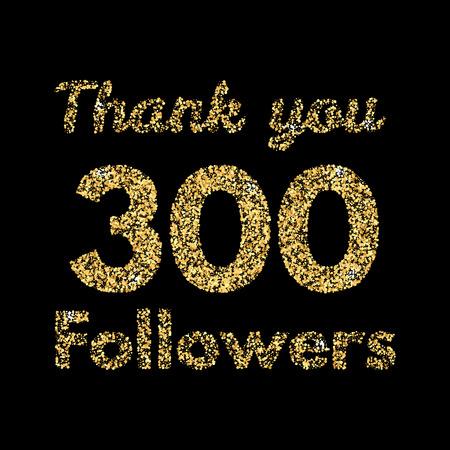Merci 300 followers.Template pour les médias sociaux. Lettrage de paillettes d'or. Illustrtion de vecteur. Vecteurs