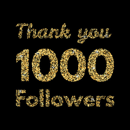 Thank you 1000 followers.Template for social media. Gold glitter lettering. Vector illustrtion.