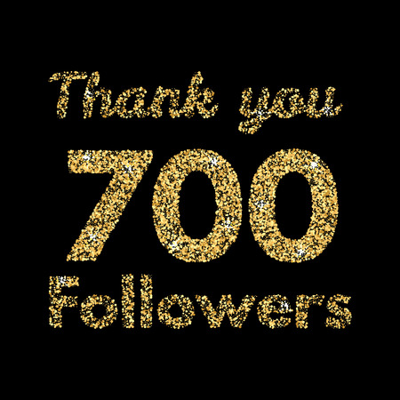 Thank you 700 followers.Template for social media. Gold glitter lettering. Vector illustrtion. Иллюстрация