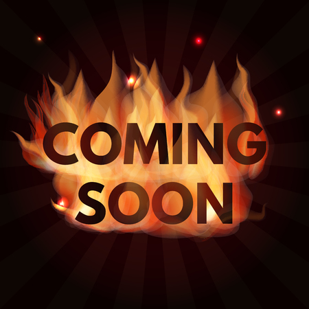Coming soon lettering in fire. Vector illustration