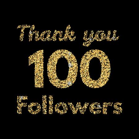 Thank you 100 followers.Template for social media. Gold glitter lettering. Vector illustrtion. Illustration