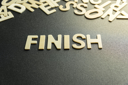 FINISH word made with wooden letter