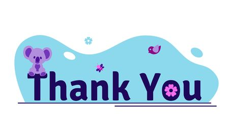 Thank you card or banner in bold dark blue letters surrounded by a blue blob background and isolated on a white background. An abstract koala sits on a letter. There is a flower, bird and butterfly.