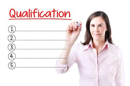 qualification: Business woman writing blank Qualification list. Isolated on white.