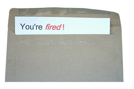 you are fired: fired letter, Open envelope with you