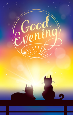 good evening: colorful background with two cats watching sunset and sign wishing good evening
