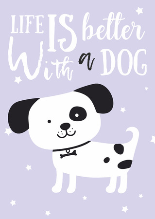 """cute dog smile with black ears. Children's illustration. lettering """" life is better with a dog."""" Poster, postcard vector"""