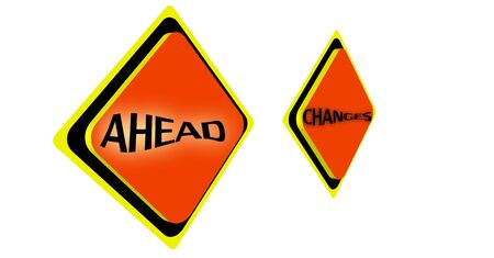 changes ahead vector sign on white  photo