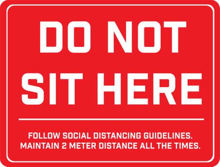 Do Not Sit Here Signage for restaurants and public places inorder to encourage people to practice social distancing to further prevent the spread of COVID-19 as the lockdown rule eases across globe.