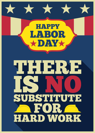 """Gelukkige dag van de arbeid citeert: """"Er is geen substituut voor het harde werk"""" met een lange schaduw op Amerikaanse vintage stijl achtergrond voor de VS feestje Vector illustratie ontwerp"""