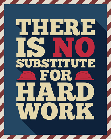 labour: American labor day quotes There is no substitute for hard work with long shadow Illustration