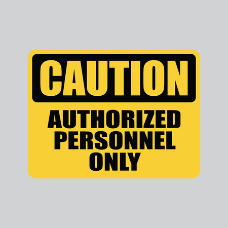 Authorized Personnel Only Caution Vector Sign