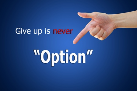 never: Business hand pointing never give up for business passion concept