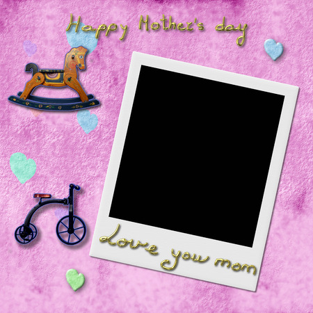 Happy Mothers Day love you mom, Instant Photo Frame in pink child background with antique toys
