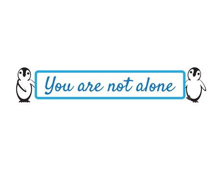 Cute Penguins Holding You Are Not Alone Sign on White Background