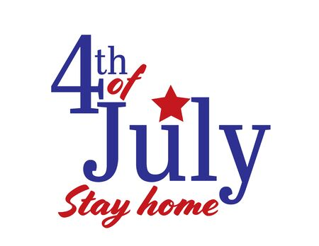 4th of July stay home, Fourth of July 2020 logo Vectores