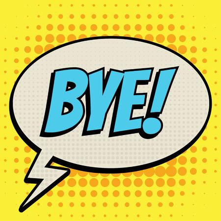 Bye comic book bubble text retro style Vetores