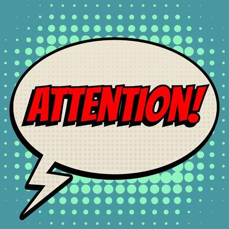 attention: Attention comic book bubble text retro style