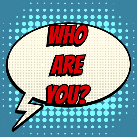 who: Who are you comic book bubble text retro style