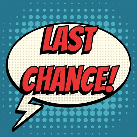 chance: Last chance comic book bubble text retro style