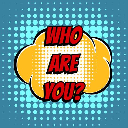 acquaintance: Who are you comic book bubble text retro style