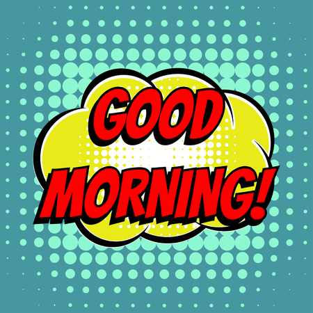 wake up happy: Good morning comic book bubble text retro style