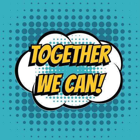 juntos: Juntos se puede estilo de texto retro del cómic de la burbuja Vectores