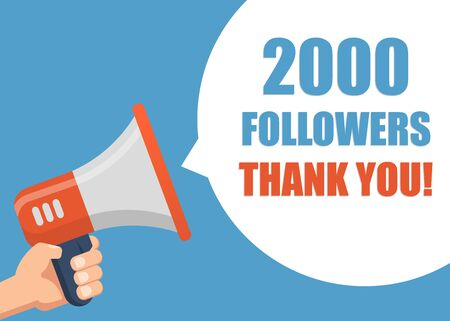 2000 followers Thank You - Male hand holding megaphone. Flat design. Can be used business company for social media, networks, promotion and advertising. Ilustracja