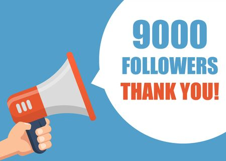 9000 Followers Thank You - Male hand holding megaphone