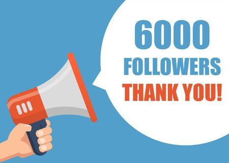 6000 Followers Thank You - Male hand holding megaphone