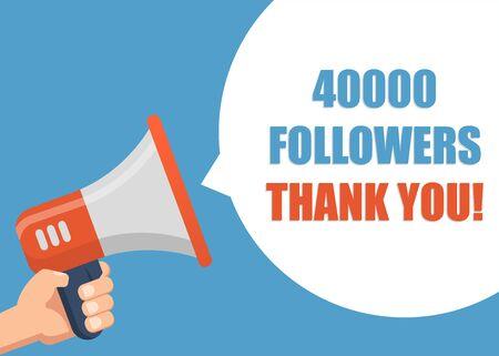 40000 Followers Thank You - Male hand holding megaphone