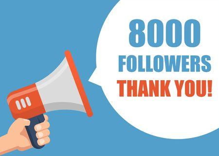 8000 Followers Thank You - Male hand holding megaphone