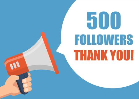 500 Followers Thank You - Male hand holding megaphone