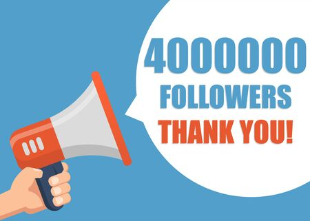 4000000 followers Thank You - Male hand holding megaphone. Flat design. Can be used business company for social media, networks, promotion and advertising.