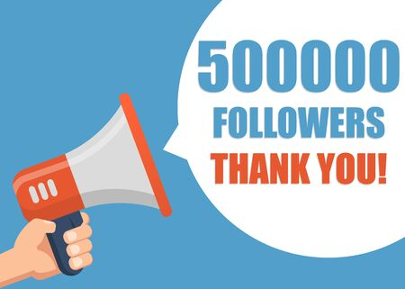 500000 followers Thank You hand holding megaphone