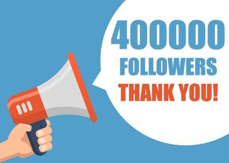 400000 followers Thank You hand holding megaphone