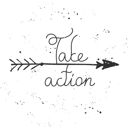 take action: Vector motivational hand drawn typographic poster with arrow and words - Take action.