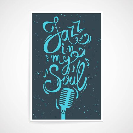soul music: Vector creative poster with Jazz in my soul text. Hand lettering for t-shirts and greeting cards design. Jazz music themed wall art or home decoration. Illustration