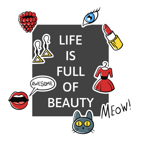 Vector illustration of slogan Life is full of beauty with fashion patch and pins. T-shirt print. Illustration