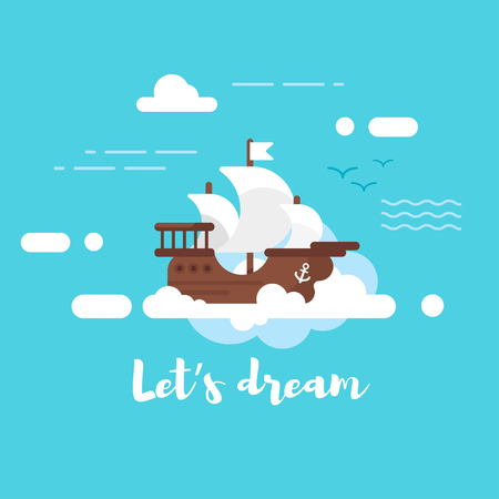 Vector flat style illustration of ship in the sky. Lets dream motivational poster. Blue background.