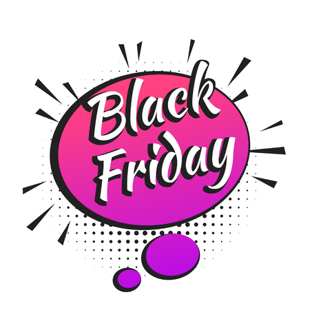 Vector hand drawn pop art illustration of black friday banner with speech bubble. Retro style. Hand drawn sign. Illustration for print, web.