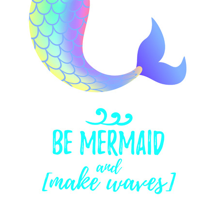 Vector cartoon style illustration of cute mermaid tail. Mermay concept. Mythical marine princess. Be Mermaid and make waves text.  イラスト・ベクター素材