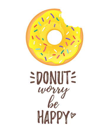 Vector cartoon style poster design with tasty bitten yellow doughnut on white background. Donut worry be happy text.